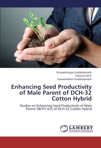 32 Sb (Enhancing Seed Productivity of Male Parent of DCH-32 Cotton Hybrid: Studies on Enhancing Seed Productivity of Male Parent SB(YF) 425 of DCH-32 Cotton Hybrid)