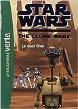 Star Wars Clone Wars 12 - Le duel final de Florence Mortimer (Traduction) ( 15 février 2012 ) - Hachette Jeunesse (15 février 2012) - 15/02/2012