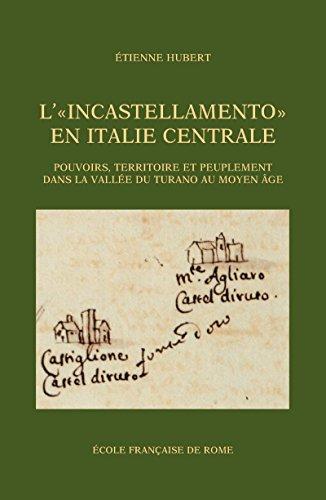 L'« Incastellamento » en Italie centrale: Pouvoirs, territoire et peuplement dans la vallée du Turano au Moyen Âge