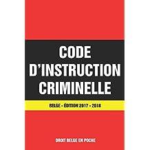 Code d'Instruction Criminelle belge - Édition 2017 / 2018: Dernière version à jour