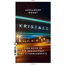 Kristall: Eine Reise in die Drogenwelt des 21. Jahrhunderts