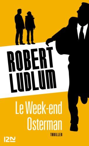 Le Week-end Osterman par Robert LUDLUM