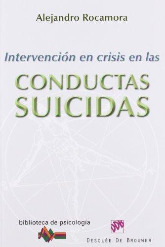 Intervención en crisis en las conductas suicidas (Biblioteca de Psicología)