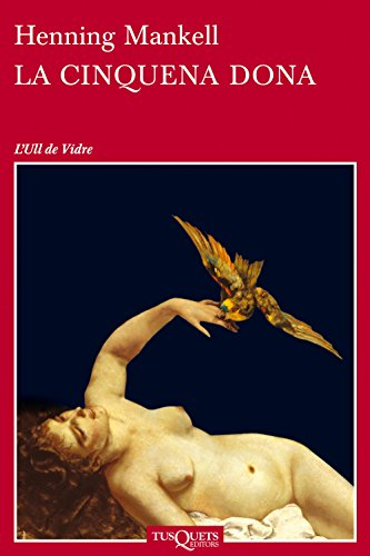 La cinquena dona (Volumen independiente) (Catalan Edition) por Henning Mankell