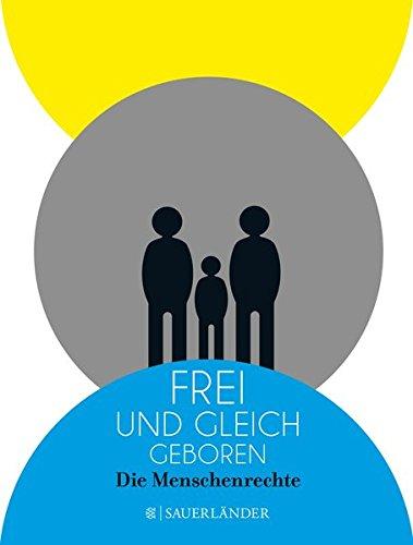 Frei und gleich geboren: Die Menschenrechte