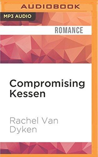 Compromising Kessen by Rachel Van Dyken (2016-07-12)