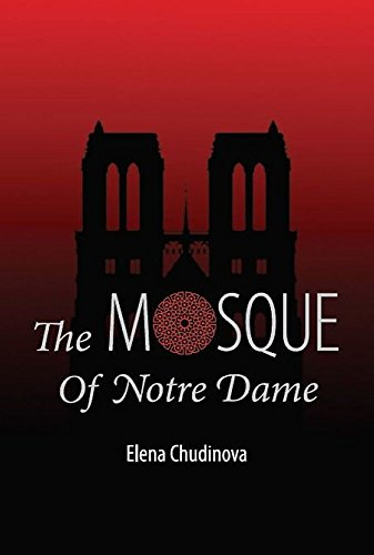 The mosque of notre dame ebook elena chudinova duncan maxwell the mosque of notre dame by chudinova elena fandeluxe Image collections