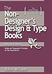 The Non-Designer's Design and Type Book (Deluxe Edition): Design and Typographic Principles for the Visual Novice