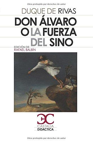 Don Álvaro o la fuerza del sino                                                 . (Castalia Didáctica. C/D.) por Rafael Balbín