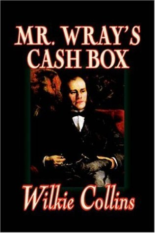 Mr. Wray's Cash Box by Wilkie Collins