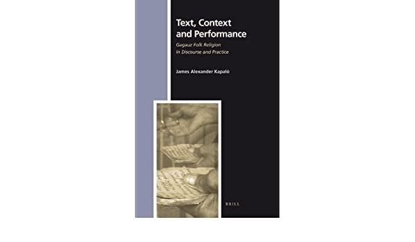 Text, Context and Performance: Gagauz Folk Religion in Discourse and Practice