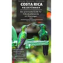 Costa Rica Reiseführer - Der praktische Guide für Individualreisende mit Mietwagen 2020: Reiseroute + Karte, Reisetipps (inkl. Hotels) & Impressionen für ... Roadtrip + 40 Reisebilder (German Edition)