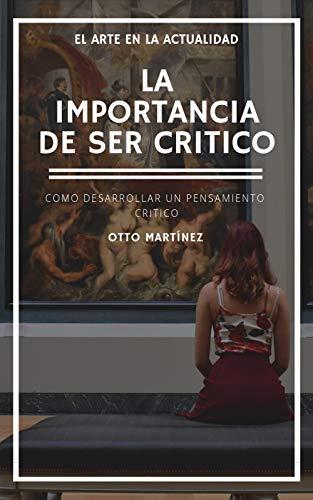 LA IMPORTANCIA DE SER CRÍTICO CON LO QUE CONSUMES por Otto Martínez