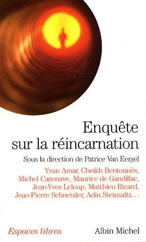 Enquête sur la réincarnation par Patrice Van Eersel