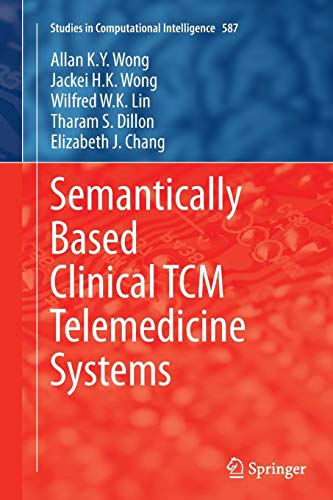 Semantically Based Clinical TCM Telemedicine Systems (Studies in Computational Intelligence, Band 587)