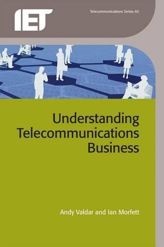 Understanding Telecommunications Business por Andy Valdar