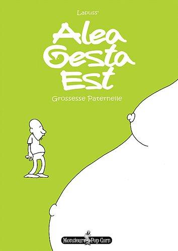 Alea Gesta Est, Grossesse paternelle