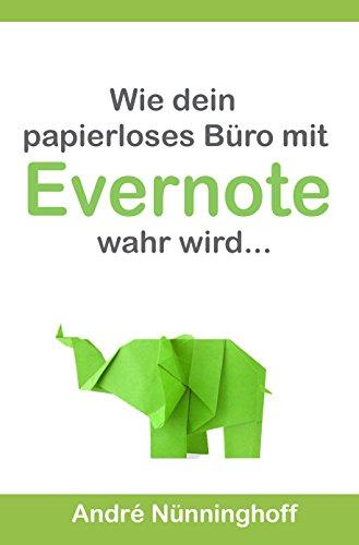 Wie dein papierloses Büro mit Evernote wahr wird...: 2. Auflage