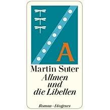 Allmen und die Libellen by Martin Suter (2012-03-01)