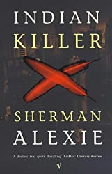 Indian Killer by Sherman Alexie (1998-06-04)