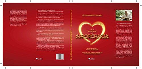 De la democracia a la Amorcracia: Cambio paradigmático: La era de las emociones por Héctor Barrios Flamand