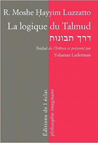 La logique du Talmud : La voie de l'...