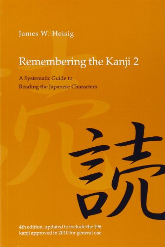 Remembering the Kanji: A Systematic Guide to Reading Japanese Characters