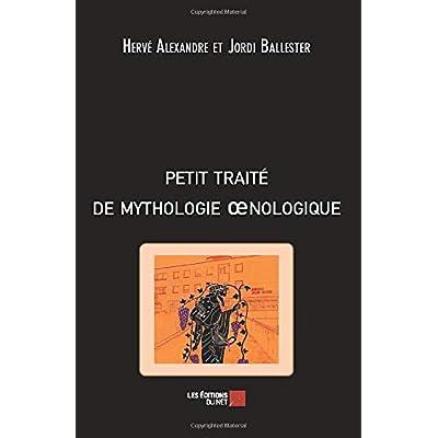 Petit traité de mythologie oenologique