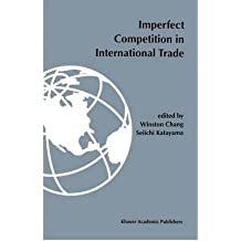 [(Imperfect Competition in International Trade )] [Author: Winston Chang] [Sep-1995]