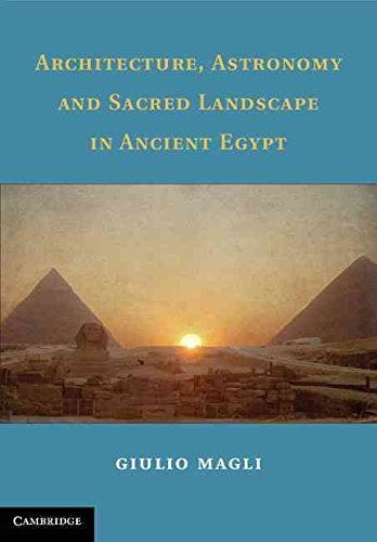 [(Architecture, Astronomy, and Sacred Landscape in Ancient Egypt)] [By (author) Giulio Magli] published on (July, 2013)