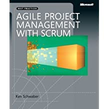Agile Project Management with Scrum (Microsoft Professional) by Schwaber, Ken 1st (first) Edition (2004)