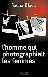 L'homme qui photographiait les femmes