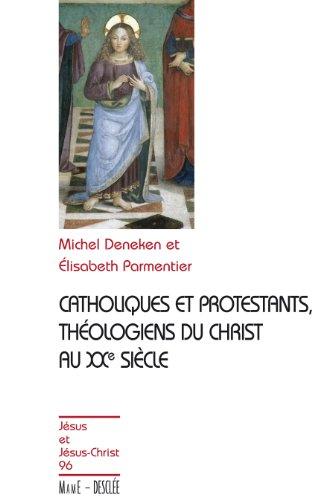 Catholiques et protestants : Théologiens du christ au XXe siècle