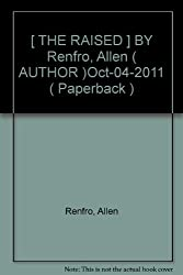 [ THE RAISED ] BY Renfro, Allen ( AUTHOR )Oct-04-2011 ( Paperback )