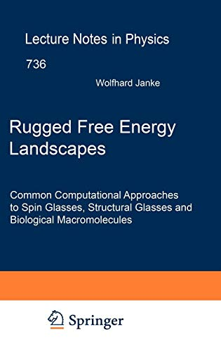 Rugged Free Energy Landscapes: Common Computational Approaches to Spin Glasses, Structural Glasses and Biological Macromolecules (Lecture Notes in Physics, Band 736)