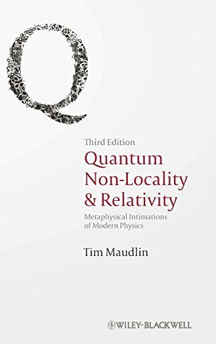 Quantum Non-Locality and Relativity: Metaphysical Intimations of Modern Physics 3rd edition by Maudlin, Tim (2011) Hardcover
