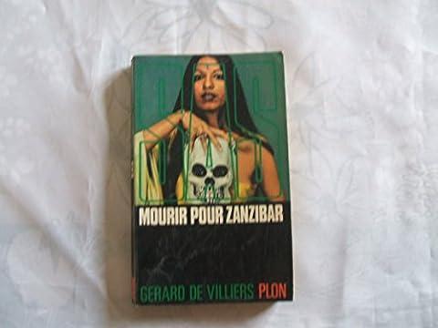 Mourir Pour Zanzibar - GERARD DE VILLIERS//S.A.S.//MOURIR POUR
