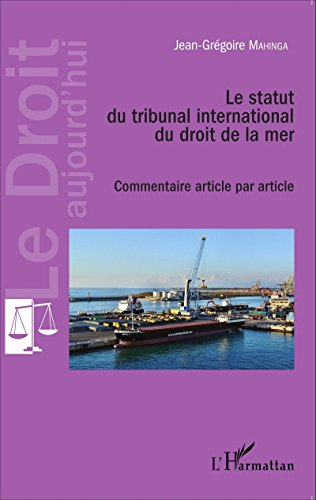 Le statut du tribunal international du droit de la mer: Commentaire article par article (Le Droit aujourd'hui)