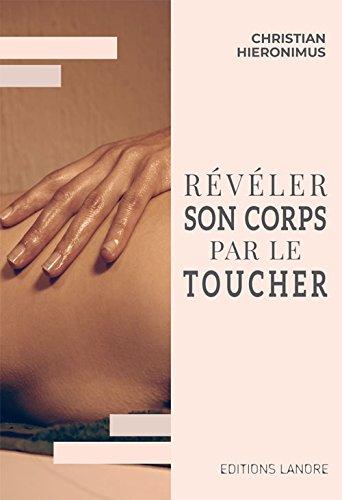 Révéler son corps avec le toucher