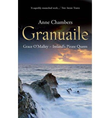 [(Granuaile: Grace O'Malley - Ireland's Pirate Queen)] [ By (author) Anne Chambers ] [March, 2009]