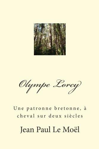 Olympe Lorcy: Une patronne bretonne,  cheval sur deux sicles