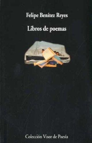 Libros de poemas par Felipe Benítez Reyes