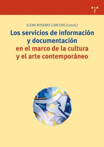 Los servicios de información y documentación en el marco de la cultura y el arte contemporáneo (Biblioteconomía y Administración Cultural)