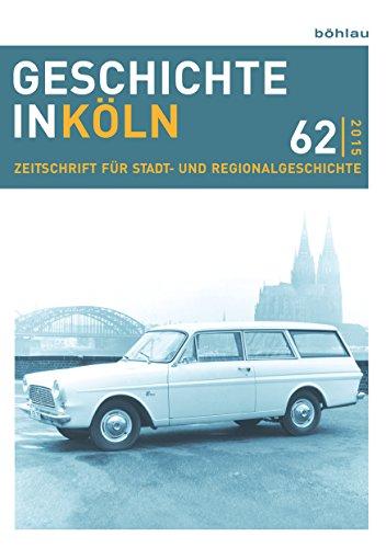 geschichte-in-koln-zeitschrift-fur-stadt-und-regionalgeschichte-german-edition