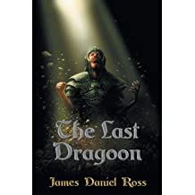 [ The Last Dragoon ] By Ross, James Daniel (Author) [ Apr - 2013 ] [ Paperback ]