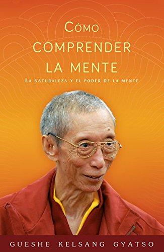 Cómo Comprender La Mente por Kelsang Gyatso