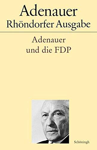Adenauer und die FDP. (Adenauer Rhöndorfer Ausgabe)