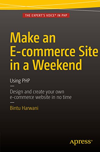 Make an E-commerce Site in a Weekend: Using PHP (English Edition)