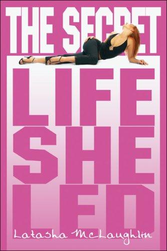 The Secret Life She Led