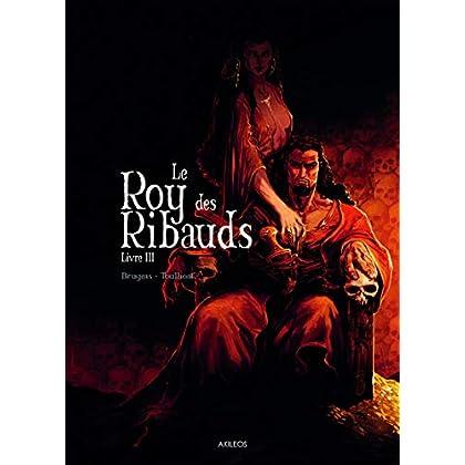 Le Roy des Ribauds T3
